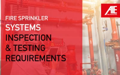 Fire Sprinkler Systems Inspections, Maintenance, & Testing Requirements