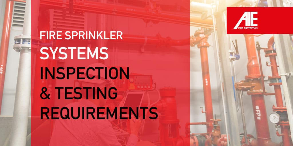 Fire Sprinkler System Inspections, Maintenance Schedule, & Testing Requirements