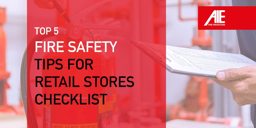 5 Tips for Fire Safety in Retail Stores: Create a Protection Plan & Retail Fire Safety Checklist
