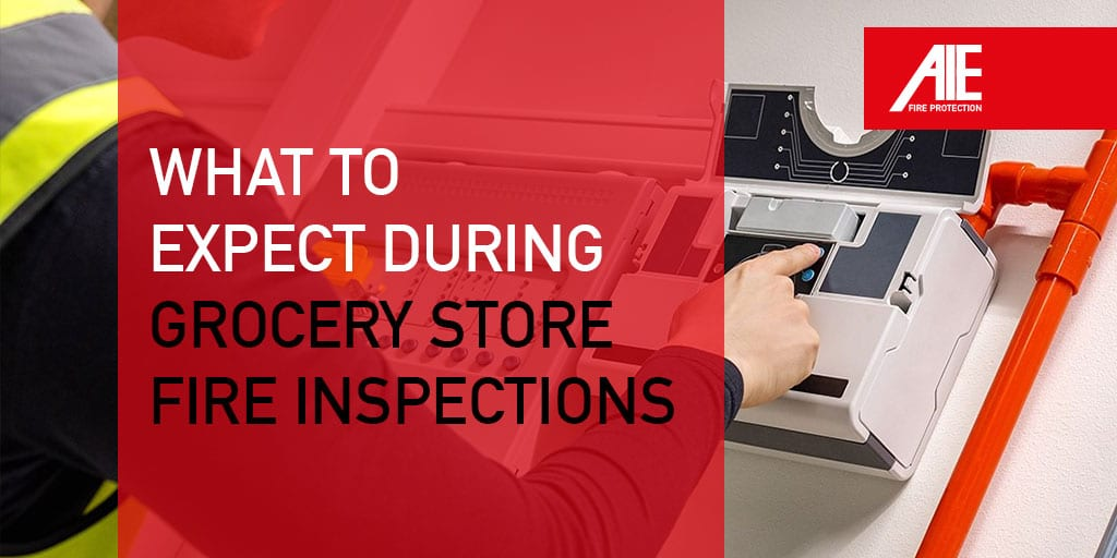 What to Expect During Grocery Store Fire Inspections